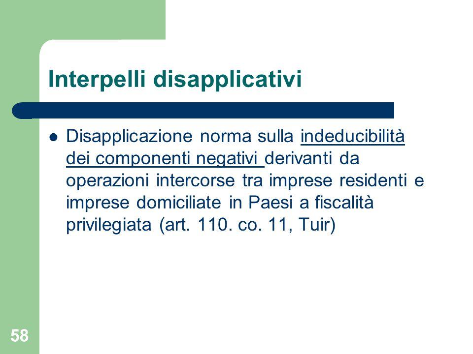 58 Interpelli disapplicativi Disapplicazione norma sulla indeducibilità dei componenti negativi derivanti da operazioni intercorse tra imprese residen
