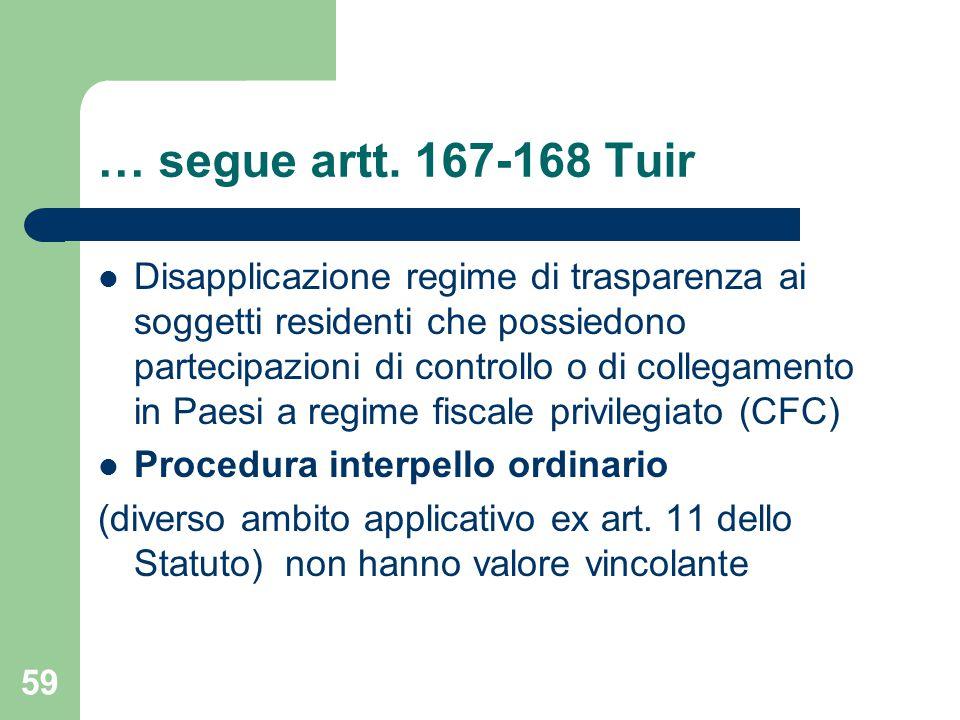 59 … segue artt. 167-168 Tuir Disapplicazione regime di trasparenza ai soggetti residenti che possiedono partecipazioni di controllo o di collegamento