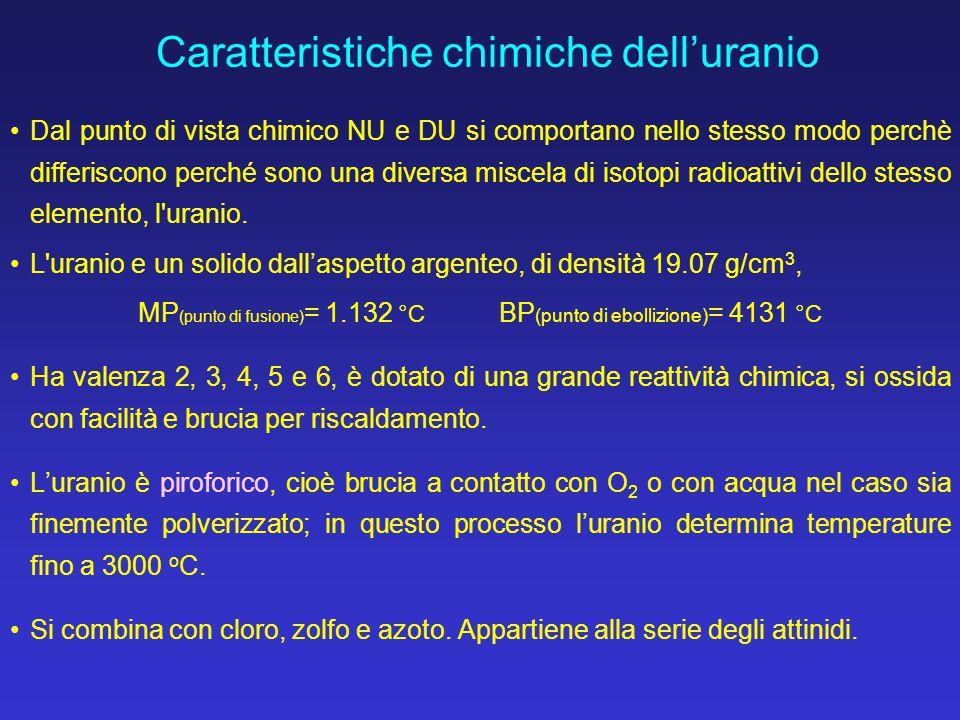 Dal punto di vista chimico NU e DU si comportano nello stesso modo perchè differiscono perché sono una diversa miscela di isotopi radioattivi dello st