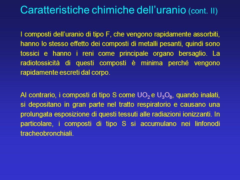 I composti dell'uranio di tipo F, che vengono rapidamente assorbiti, hanno lo stesso effetto dei composti di metalli pesanti, quindi sono tossici e ha