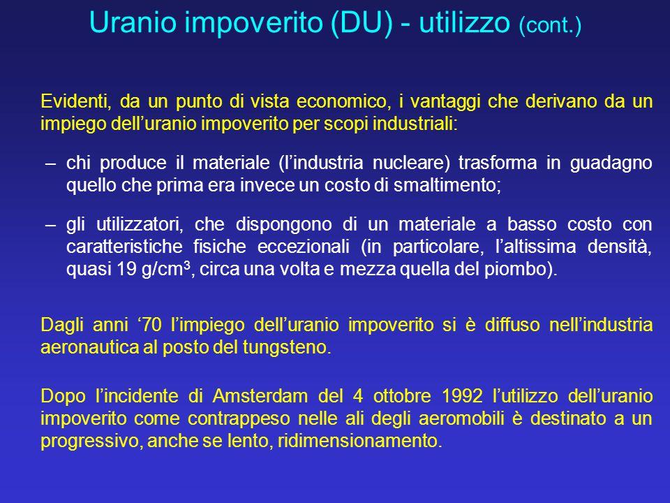 Evidenti, da un punto di vista economico, i vantaggi che derivano da un impiego dell'uranio impoverito per scopi industriali: –chi produce il material