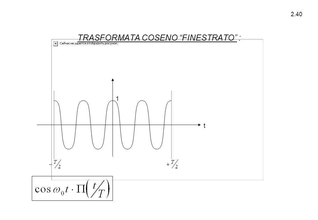 """2.40 t 1 TRASFORMATA COSENO """"FINESTRATO"""" :"""