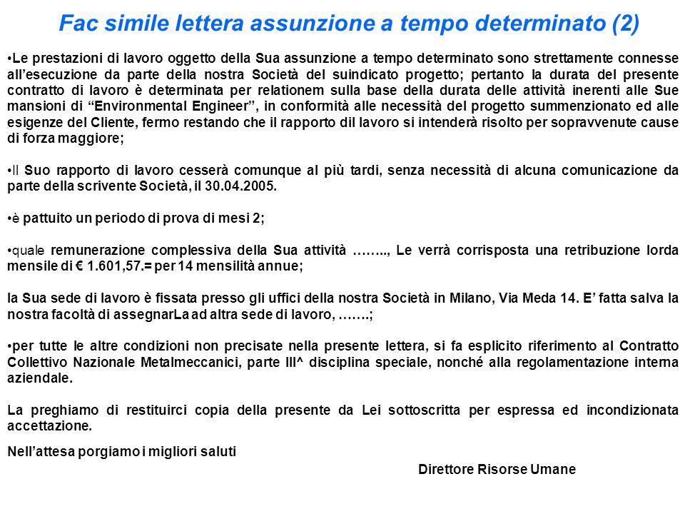 Fac simile lettera assunzione a tempo determinato (2) Le prestazioni di lavoro oggetto della Sua assunzione a tempo determinato sono strettamente conn