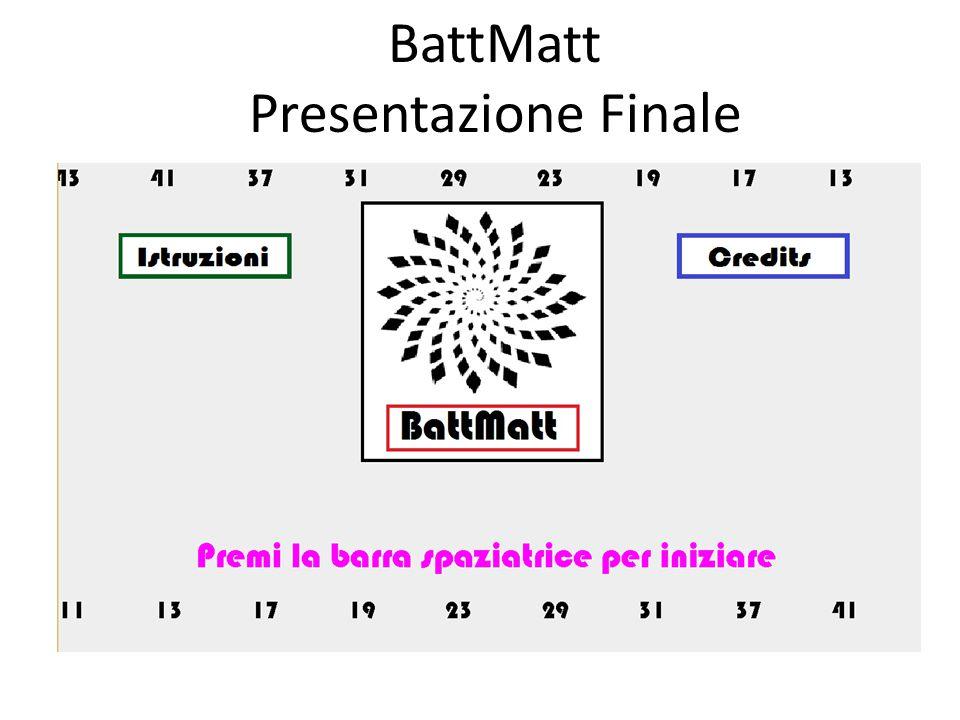 BattMatt Presentazione Finale