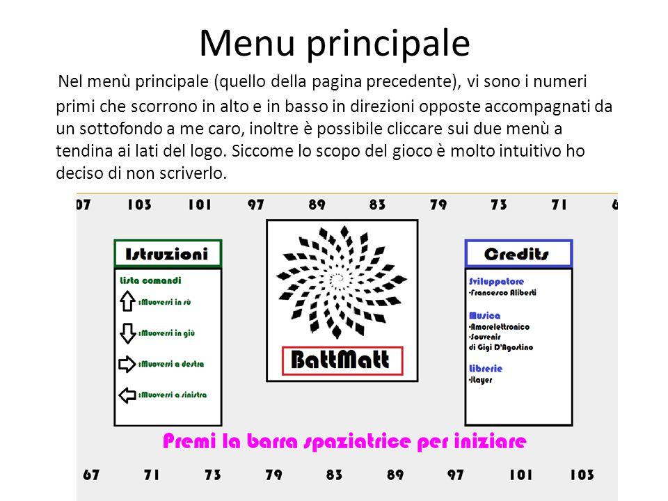 Menu principale Nel menù principale (quello della pagina precedente), vi sono i numeri primi che scorrono in alto e in basso in direzioni opposte acco