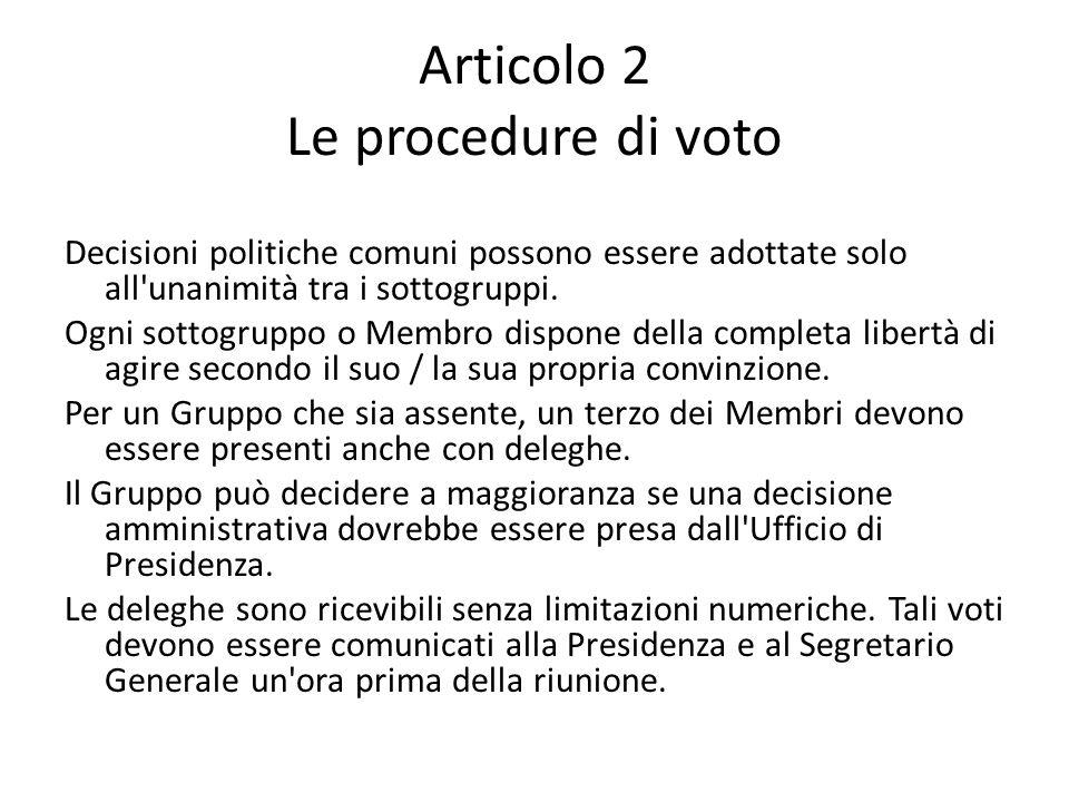 Articolo 2 Le procedure di voto Decisioni politiche comuni possono essere adottate solo all unanimità tra i sottogruppi.