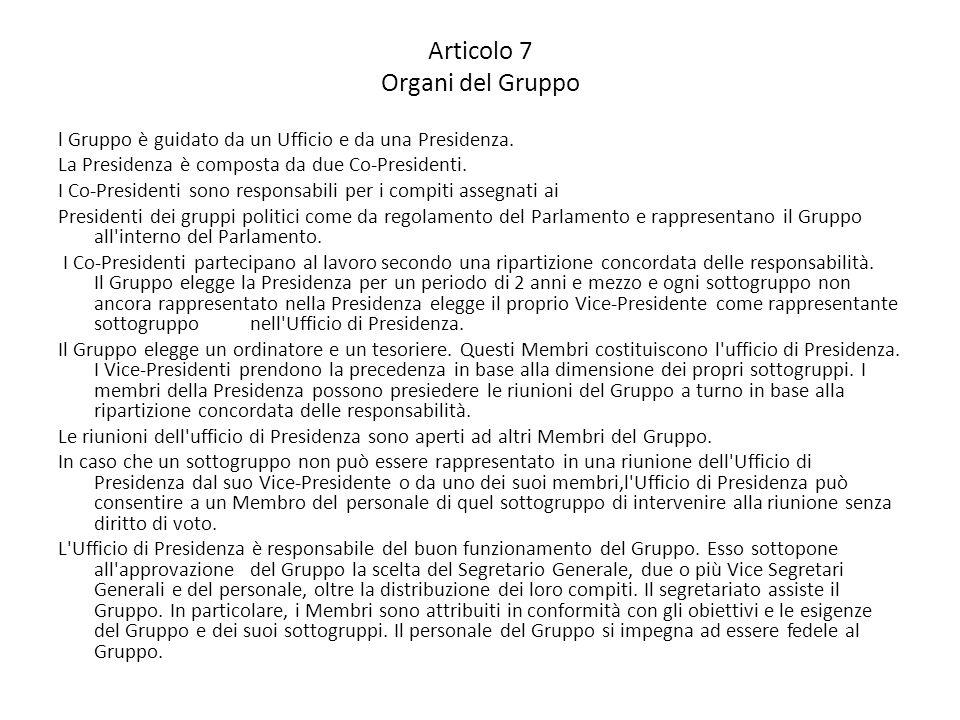 Articolo 7 Organi del Gruppo l Gruppo è guidato da un Ufficio e da una Presidenza.