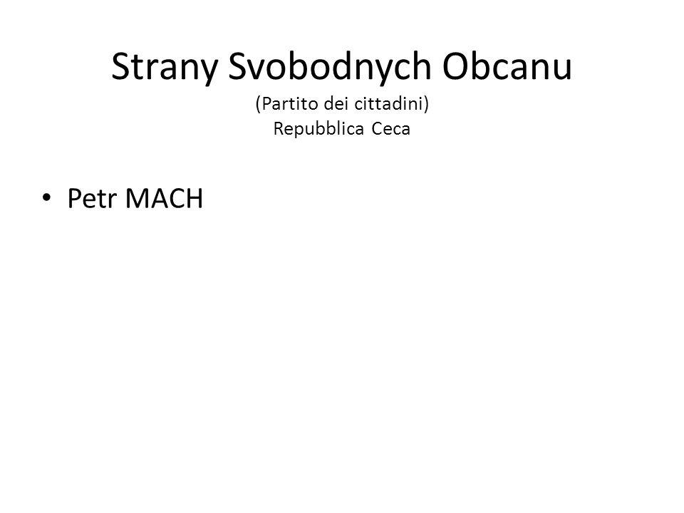 Strany Svobodnych Obcanu (Partito dei cittadini) Repubblica Ceca Petr MACH