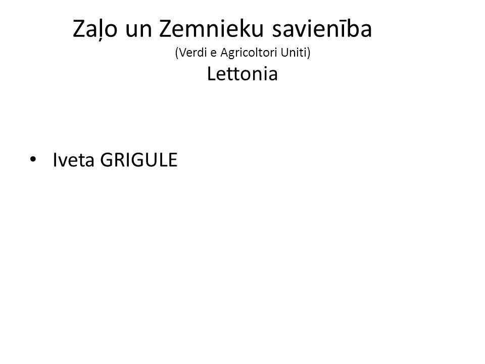 Zaļo un Zemnieku savienība (Verdi e Agricoltori Uniti) Lettonia Iveta GRIGULE