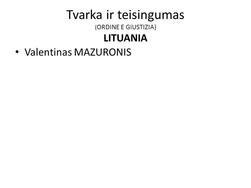 Tvarka ir teisingumas ( ORDINE E GIUSTIZIA) LITUANIA Valentinas MAZURONIS