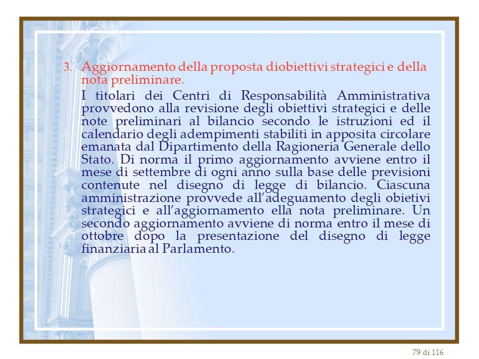79 di 116 3. Aggiornamento della proposta diobiettivi strategici e della nota preliminare. I titolari dei Centri di Responsabilità Amministrativa prov