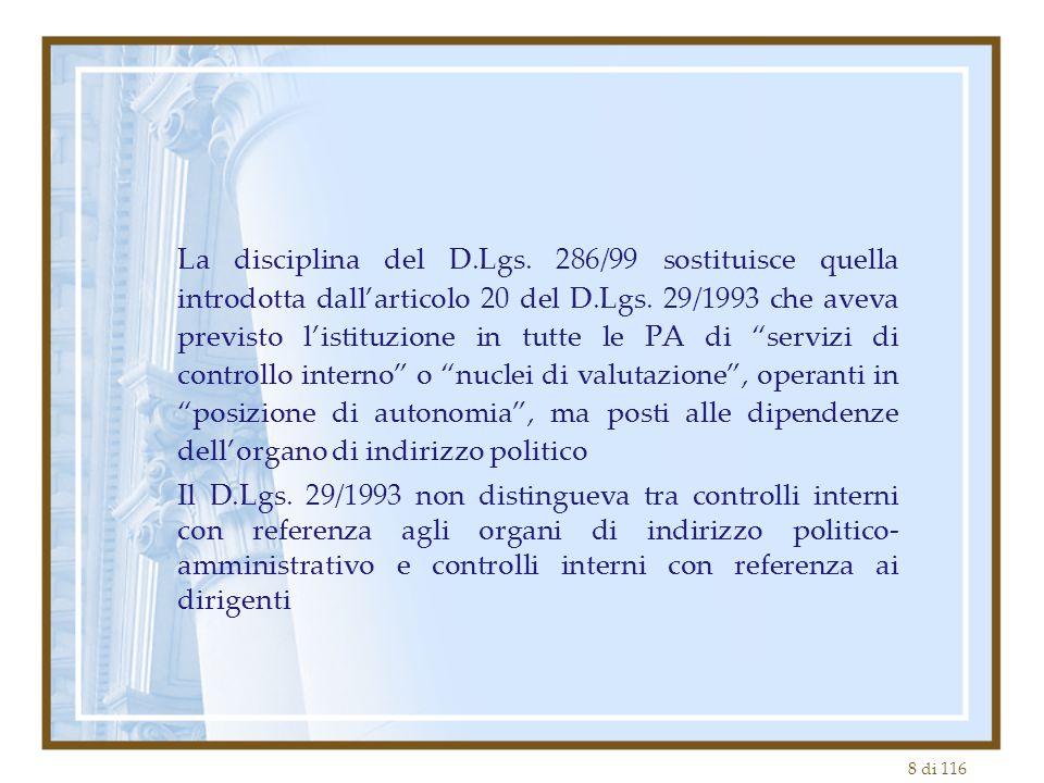 8 di 116 La disciplina del D.Lgs. 286/99 sostituisce quella introdotta dall'articolo 20 del D.Lgs. 29/1993 che aveva previsto l'istituzione in tutte l