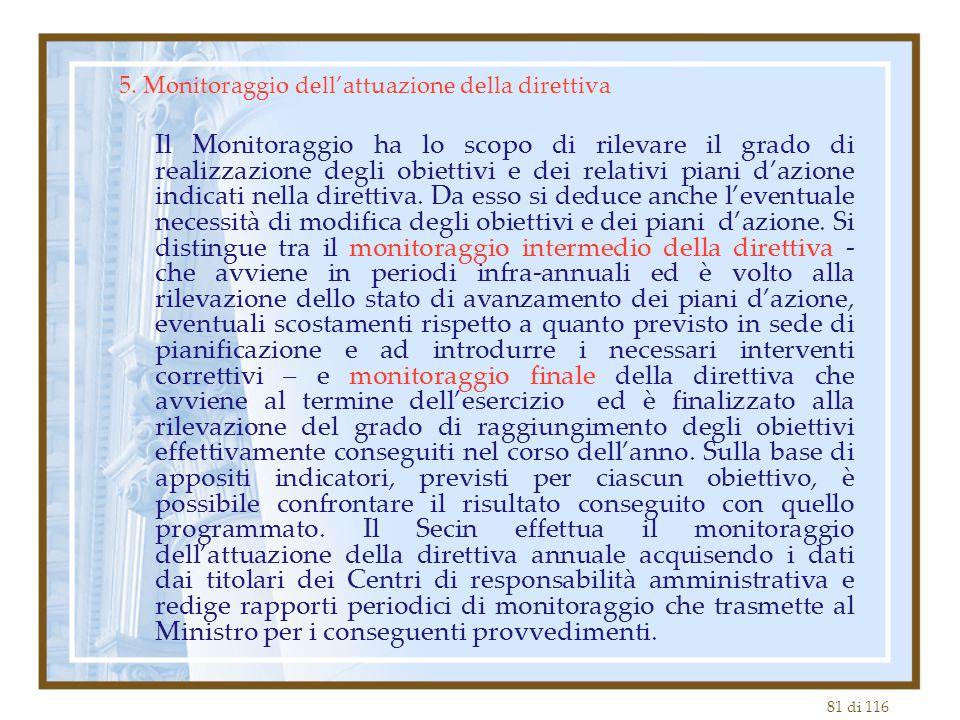 81 di 116 5. Monitoraggio dell'attuazione della direttiva Il Monitoraggio ha lo scopo di rilevare il grado di realizzazione degli obiettivi e dei rela