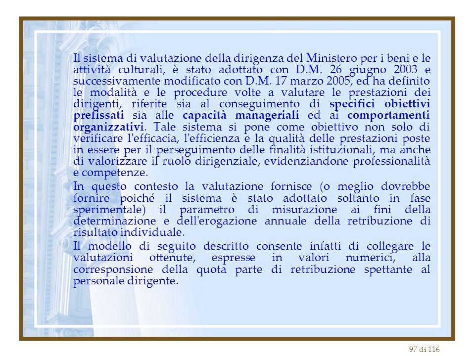 97 di 116 Il sistema di valutazione della dirigenza del Ministero per i beni e le attività culturali, è stato adottato con D.M. 26 giugno 2003 e succe