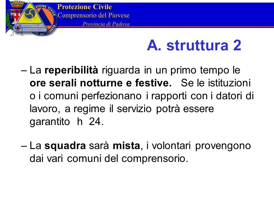 A. struttura 2 –La reperibilità riguarda in un primo tempo le ore serali notturne e festive.
