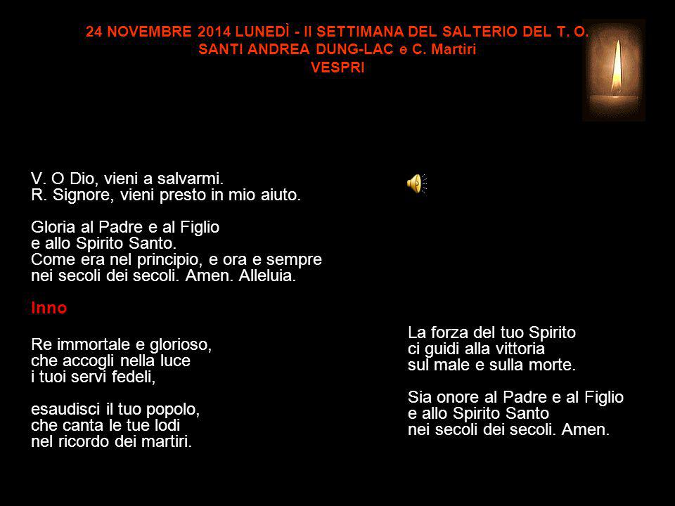 24 NOVEMBRE 2014 LUNEDÌ - II SETTIMANA DEL SALTERIO DEL T.