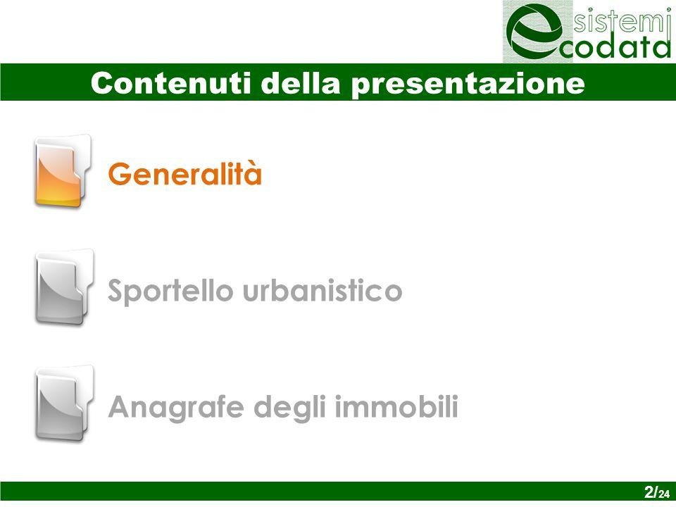 2/ x Generalità Sportello urbanistico Anagrafe degli immobili Contenuti della presentazione 2/ 24