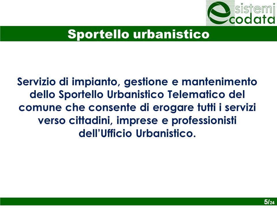5/ x Servizio di impianto, gestione e mantenimento dello Sportello Urbanistico Telematico del comune che consente di erogare tutti i servizi verso cittadini, imprese e professionisti dell'Ufficio Urbanistico.