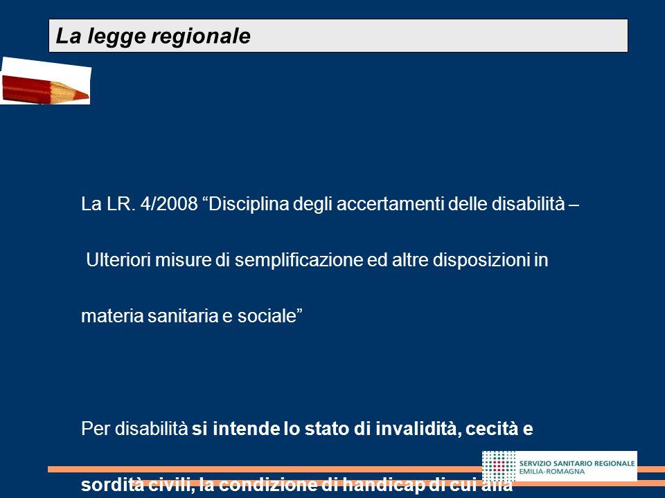 """10 La LR. 4/2008 """"Disciplina degli accertamenti delle disabilità – Ulteriori misure di semplificazione ed altre disposizioni in materia sanitaria e so"""