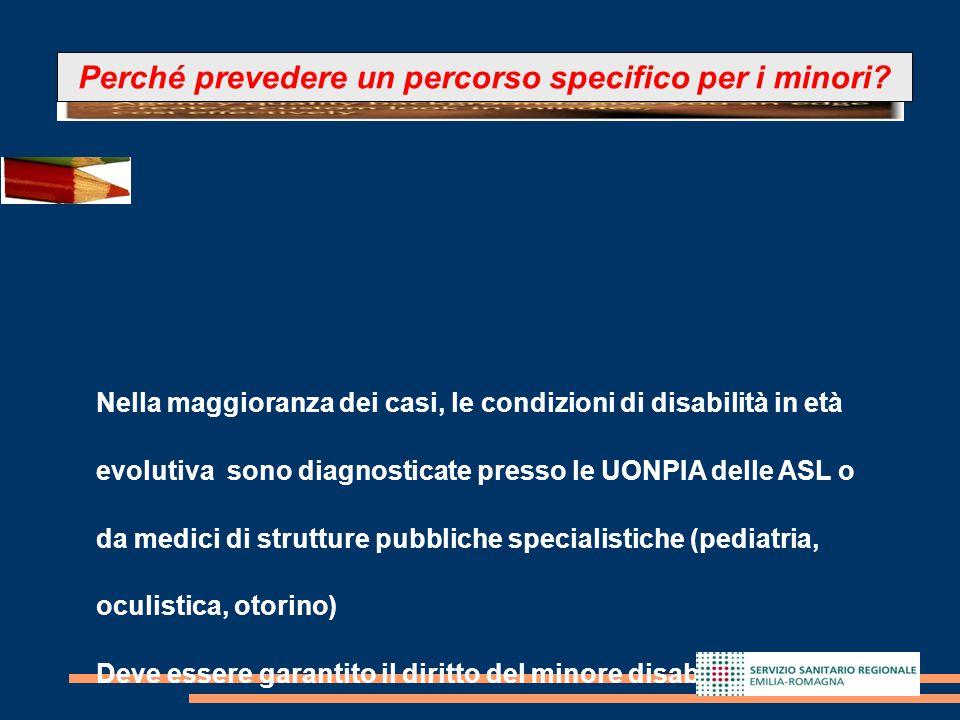 13 Nella maggioranza dei casi, le condizioni di disabilità in età evolutiva sono diagnosticate presso le UONPIA delle ASL o da medici di strutture pub