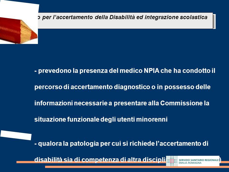 15 - prevedono la presenza del medico NPIA che ha condotto il percorso di accertamento diagnostico o in possesso delle informazioni necessarie a prese