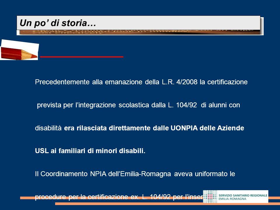9 Precedentemente alla emanazione della L.R. 4/2008 la certificazione prevista per l'integrazione scolastica dalla L. 104/92 di alunni con disabilità