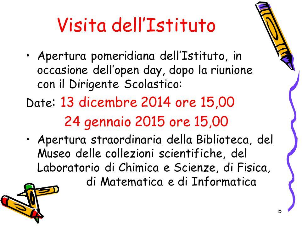 Visita dell'Istituto Apertura pomeridiana dell'Istituto, in occasione dell'open day, dopo la riunione con il Dirigente Scolastico: Date : 13 dicembre