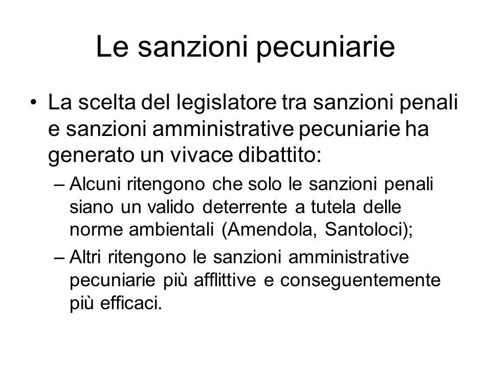 Le sanzioni pecuniarie La scelta del legislatore tra sanzioni penali e sanzioni amministrative pecuniarie ha generato un vivace dibattito: –Alcuni rit