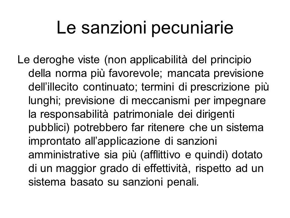 Le sanzioni pecuniarie Le deroghe viste (non applicabilità del principio della norma più favorevole; mancata previsione dell'illecito continuato; term