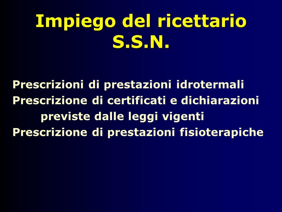 Impiego del ricettario S.S.N. Prescrizioni di prestazioni idrotermali Prescrizione di certificati e dichiarazioni previste dalle leggi vigenti Prescri
