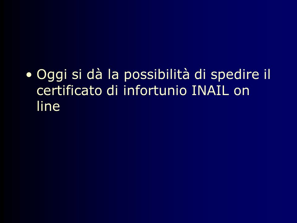 Oggi si dà la possibilità di spedire il certificato di infortunio INAIL on line
