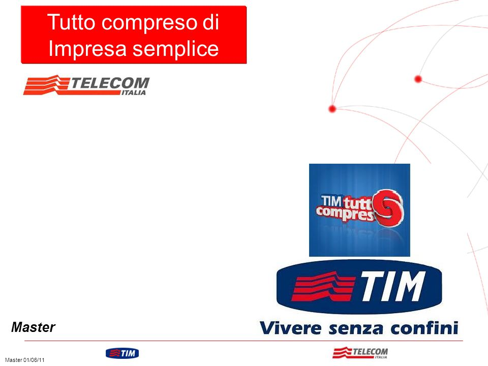GRUPPO TELECOM ITALIA Tutto compreso di Impresa semplice Master 01/06/11 Master