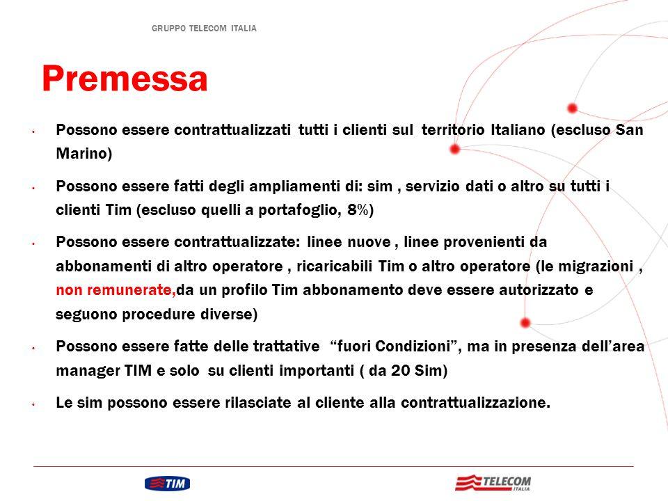 GRUPPO TELECOM ITALIA Premessa Possono essere contrattualizzati tutti i clienti sul territorio Italiano (escluso San Marino) Possono essere fatti degl