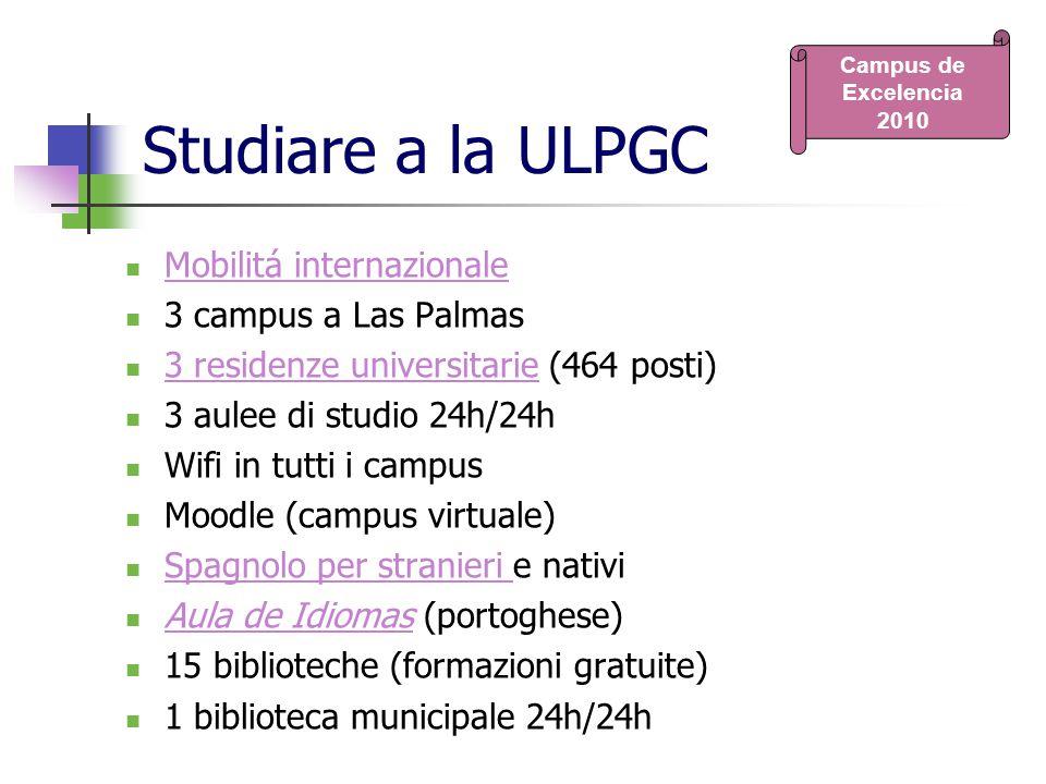 Studiare a la ULPGC Mobilitá internazionale 3 campus a Las Palmas 3 residenze universitarie (464 posti) 3 residenze universitarie 3 aulee di studio 24