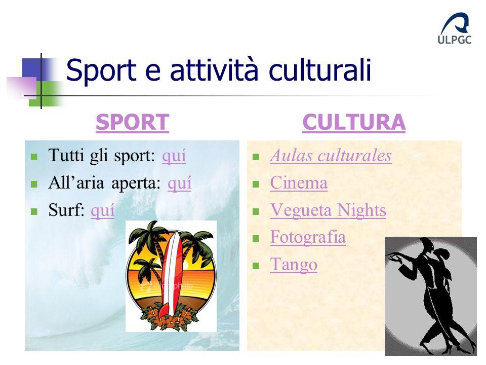 Sport e attività culturali Tutti gli sport: quíquí All'aria aperta: quíquí Surf: quíquí Aulas culturales Cinema Vegueta Nights Fotografia Tango SPORTC