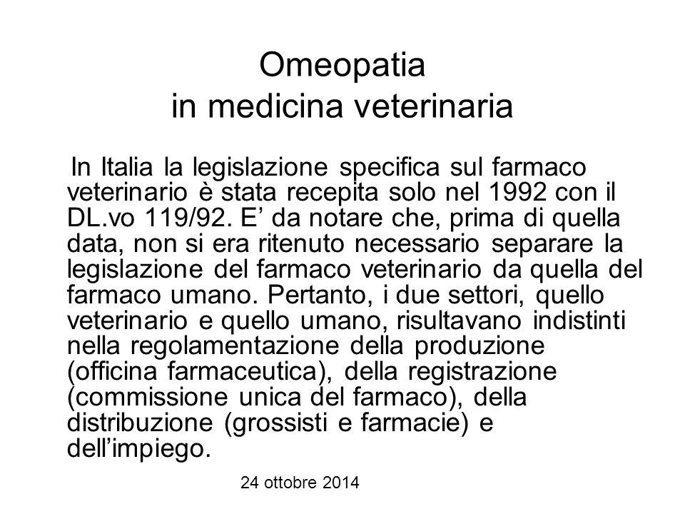 24 ottobre 2014 Criticità Secondo il regolamento sanitario del farmaco veterinario il rimedio omeopatico è un medicinale come tutti gli altri, quindi soggetto alle medesime regole tra cui l uso in deroga.