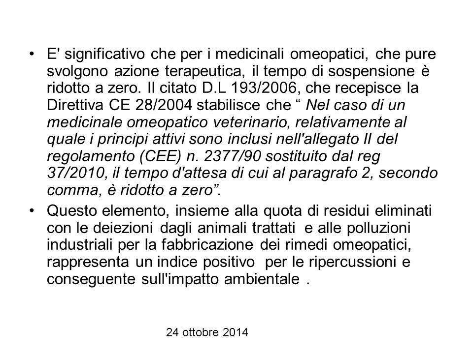 24 ottobre 2014 Caratteristiche dei medicinali omeopatici la natura del farmaco omeopatico (unitario o complesso) ad uso umano non differisce per nulla dalla natura del farmaco omeopatico (unitario o complesso) ad uso veterinario.