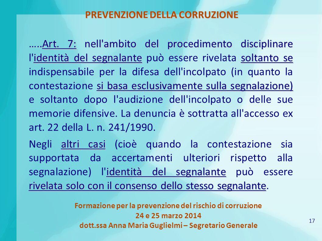 17 Formazione per la prevenzione del rischio di corruzione 24 e 25 marzo 2014 dott.ssa Anna Maria Guglielmi – Segretario Generale PREVENZIONE DELLA CORRUZIONE …..Art.