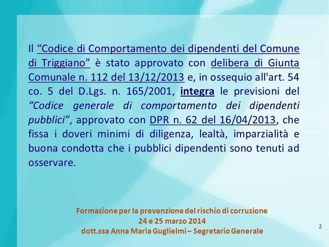 """2 Formazione per la prevenzione del rischio di corruzione 24 e 25 marzo 2014 dott.ssa Anna Maria Guglielmi – Segretario Generale """"Codice di Comportame"""