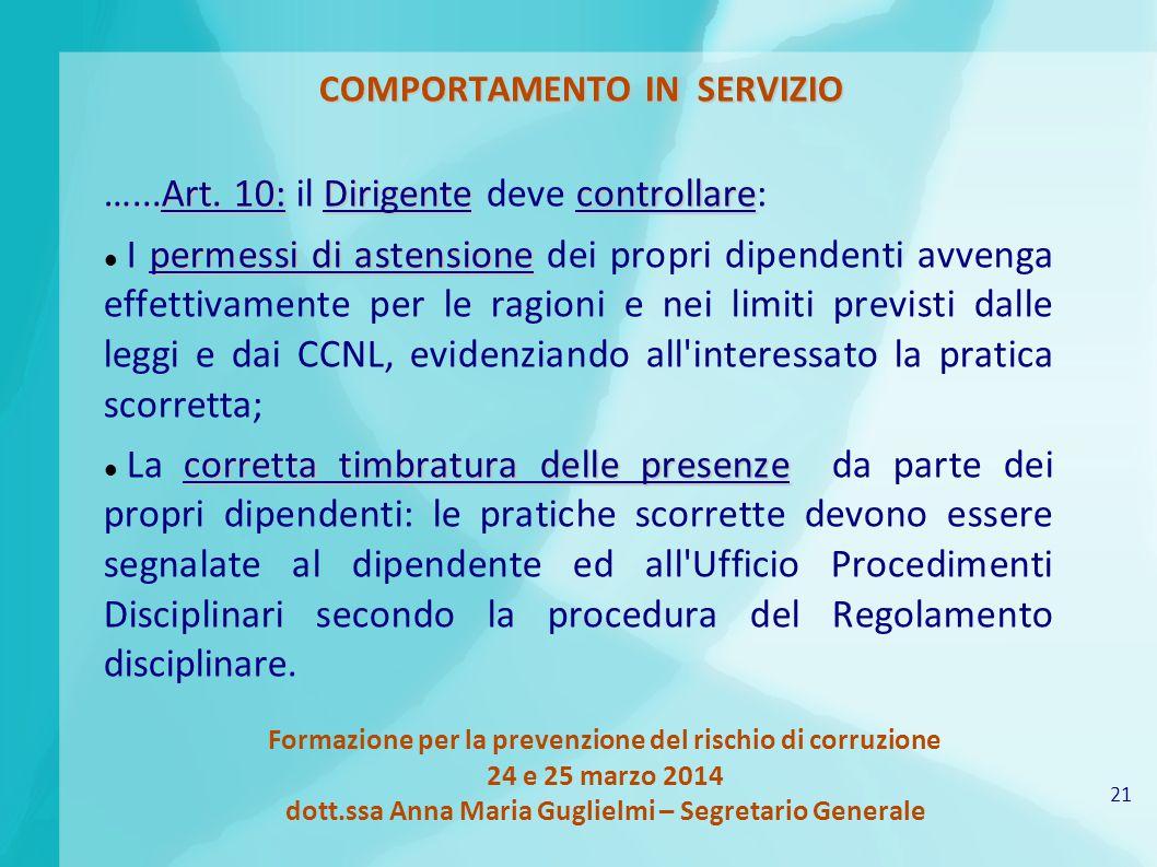 21 Formazione per la prevenzione del rischio di corruzione 24 e 25 marzo 2014 dott.ssa Anna Maria Guglielmi – Segretario Generale COMPORTAMENTO IN SERVIZIO …...Art.