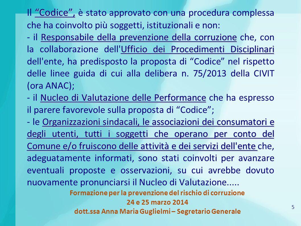 """5 Formazione per la prevenzione del rischio di corruzione 24 e 25 marzo 2014 dott.ssa Anna Maria Guglielmi – Segretario Generale """"Codice"""", Il """"Codice"""""""