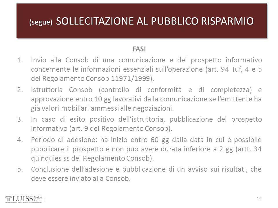 FASI 1.Invio alla Consob di una comunicazione e del prospetto informativo concernente le informazioni essenziali sull'operazione (art. 94 Tuf, 4 e 5 d