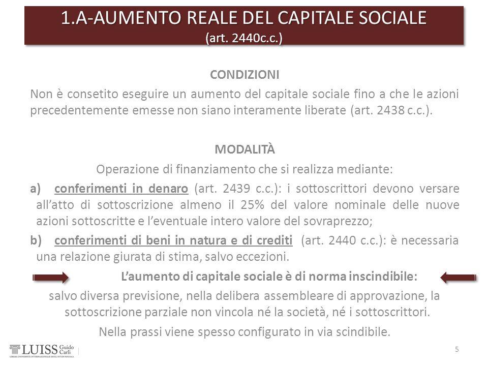 1.A-AUMENTO REALE DEL CAPITALE SOCIALE (art. 2440c.c.) 5 CONDIZIONI Non è consetito eseguire un aumento del capitale sociale fino a che le azioni prec