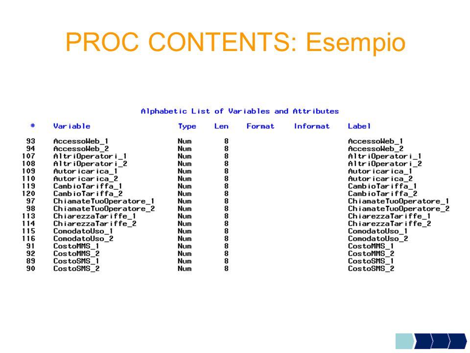 Esercizi 1.Allocare la libreria CORSO (che punta alla cartella che contiene il file DENTI.XLS) 2.Importare in formato SAS la tabella Excel DENTI.XLS e chiamarla DENTI_NEW 3.Visualizzare le caratteristiche delle variabili.