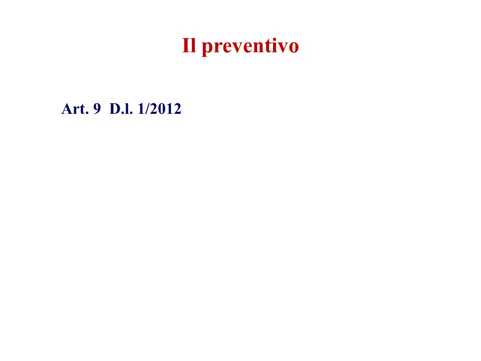 Art. 9 D.l. 1/2012 Il preventivo
