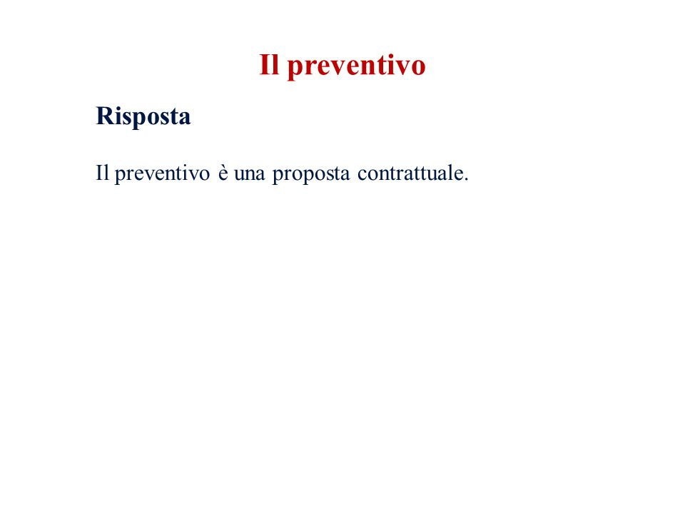 Risposta Il preventivo è una proposta contrattuale.