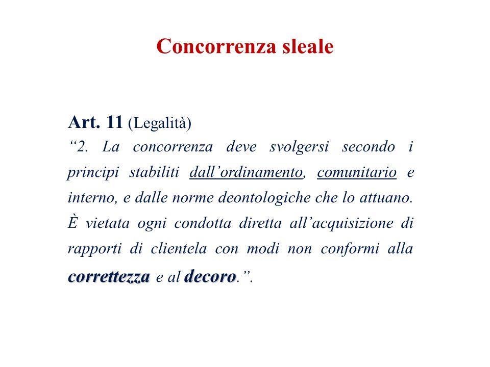 """Art. 11 (Legalità) correttezzadecoro """"2. La concorrenza deve svolgersi secondo i principi stabiliti dall'ordinamento, comunitario e interno, e dalle n"""