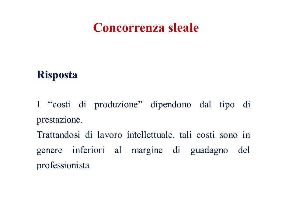 Domanda Il collega che ha vinto la gara di preventivi ha proposto un compenso palesemente sottostimato .