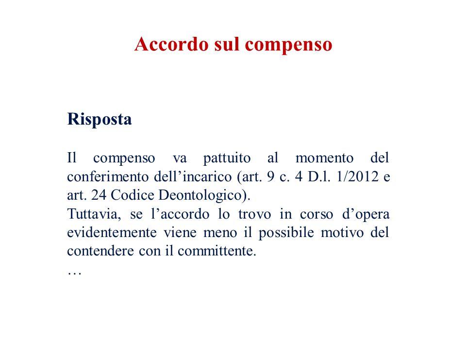 Risposta Il compenso va pattuito al momento del conferimento dell'incarico (art.