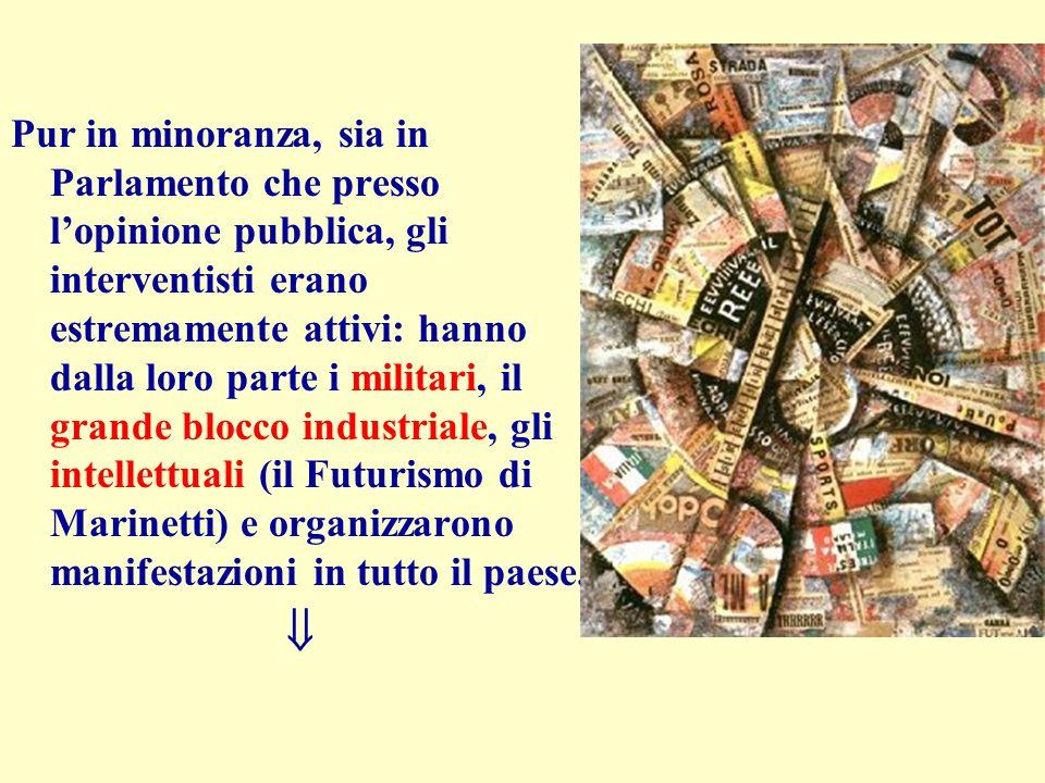 Vittorio Emanuele III, con un'azione extraparlamentare (colpo di stato legale), dichiara di piegarsi alla volontà del popolo e dà mandato al governo di entrare in guerra accanto all'Intesa.